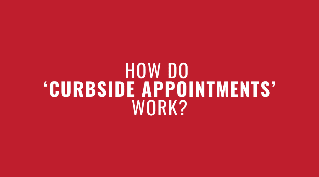 How Do 'Curbside Appointments' Work?